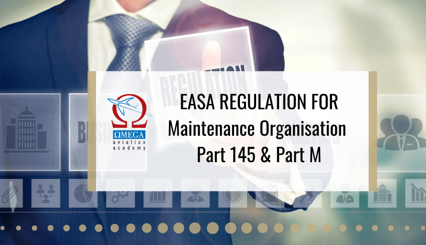 EASA REGULATION FOR Maintenance Organisation Part 145 & Part M